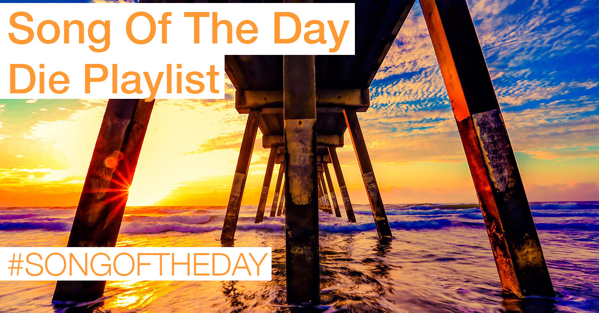 Song Of The Day - Die Playlist