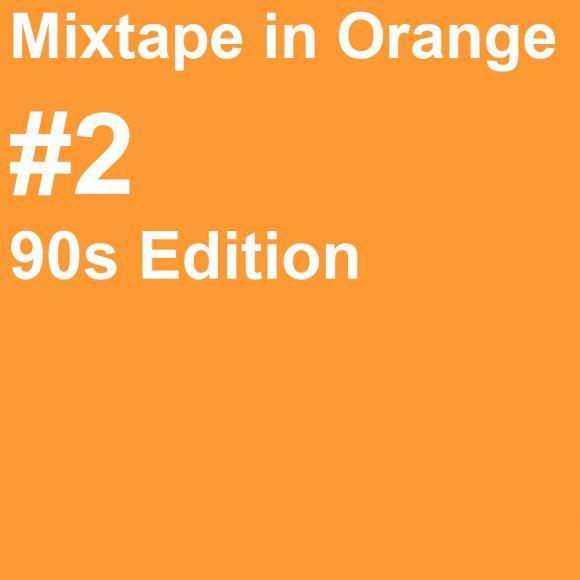 Mixtape in Orange - #2 - 90s Edition