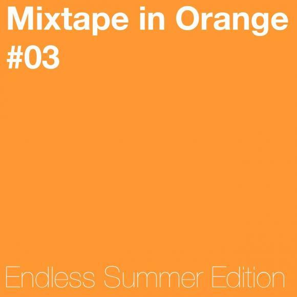 Mixtape in Orange #02 - Endless Summer Edition